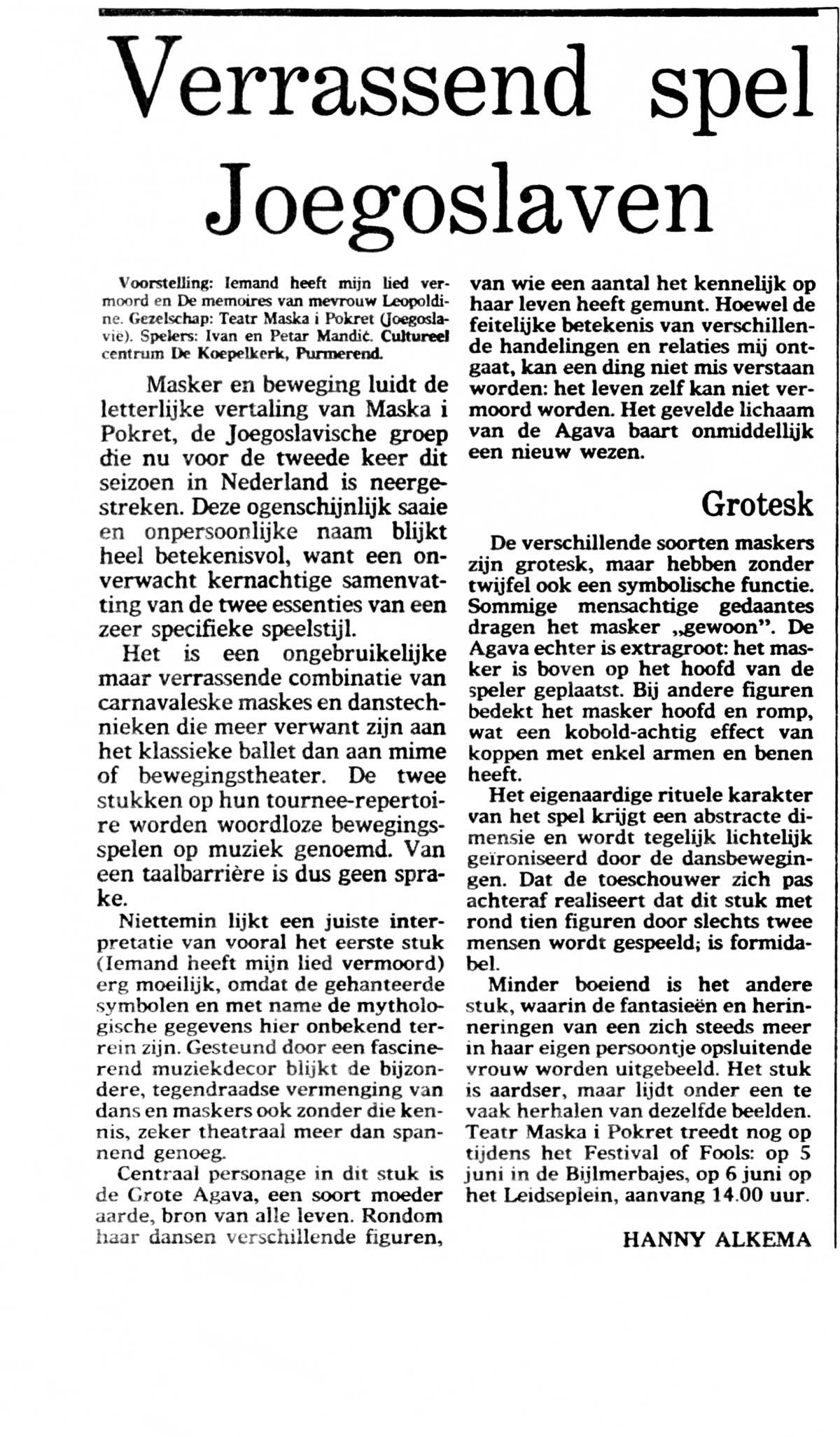 Press: Theatre Maska i Pokret - Somebody has Killed the Play - SURPRISING PLAY OF THE YUGOSLAVS - Hanny Alkema